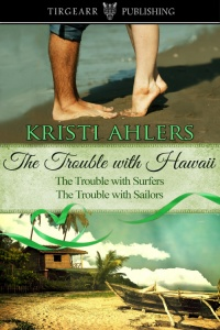 Cover of The Trouble With Hawaii Duet by Kristi Ahlers