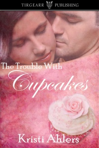 Cover of The Trouble With Cupcakes by Kristi Ahlers