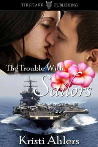 Cover of The Trouble With Sailors by Kristi Ahlers